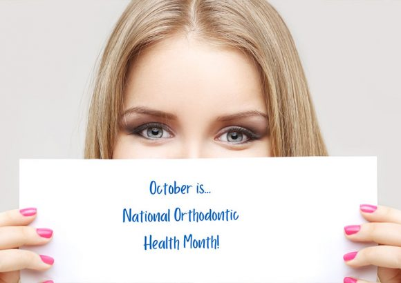 October is National Orthodontic Health Month!